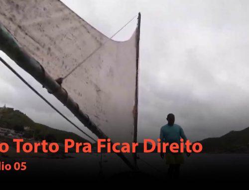 """Documentário: """"Feito torto pra ficar direito"""" – Episódio 05 – Rio São Francisco"""